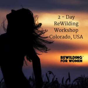 ReWilding For Women Workshop Colorado